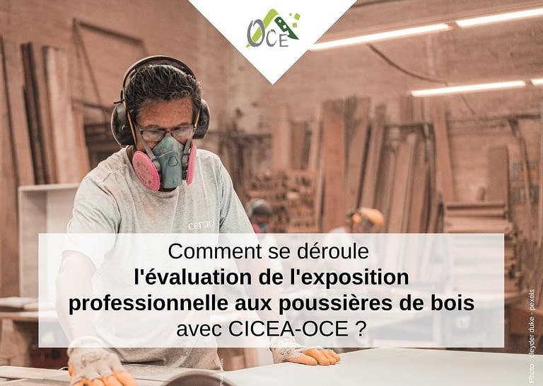 Read more about the article Comment se déroule l'évaluation de l'exposition professionnelle aux poussières de bois avec CICEA-OCE?